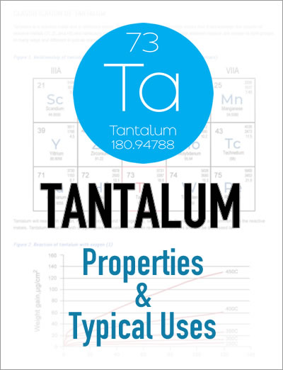 Tantalum: Properties And Typical Uses